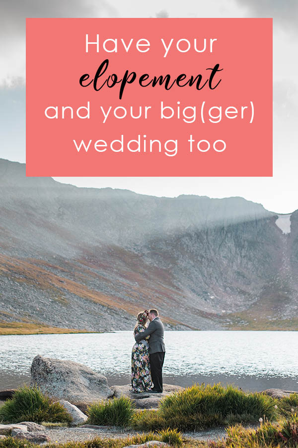 Have your Elopement and your wedding too Colorado Wedding Planning Resources by Colorado Wedding photographer Jennie Crate